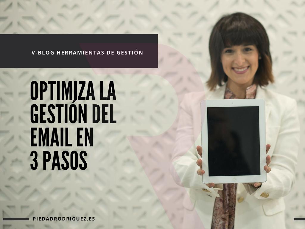 optimiza gestión email 3 pasos gmail correo electrónico negocio emprendedores etiquetas orden organización