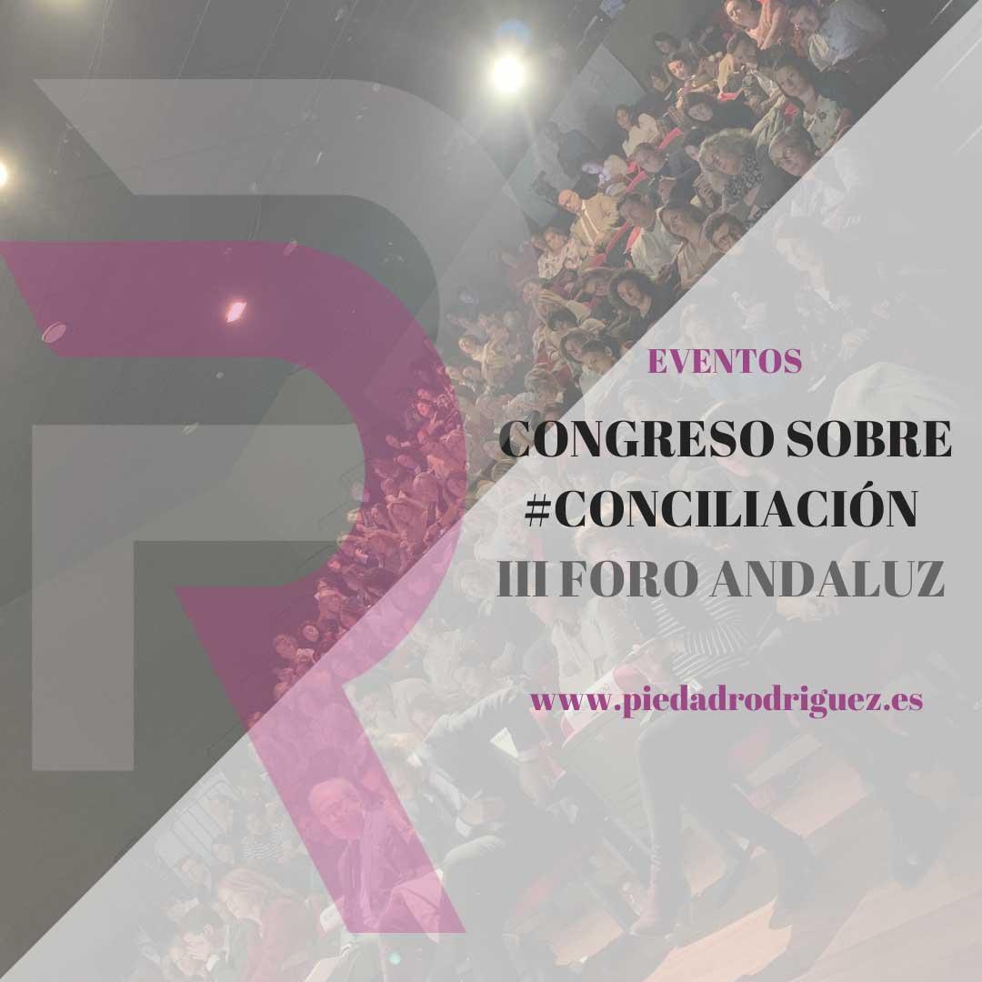 III FORO ANDALUZ SOBRE CONCILIACIÓN Y CORRESPONSABILIDAD